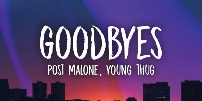 Post Malone's come back song's clip released: Goodbyes