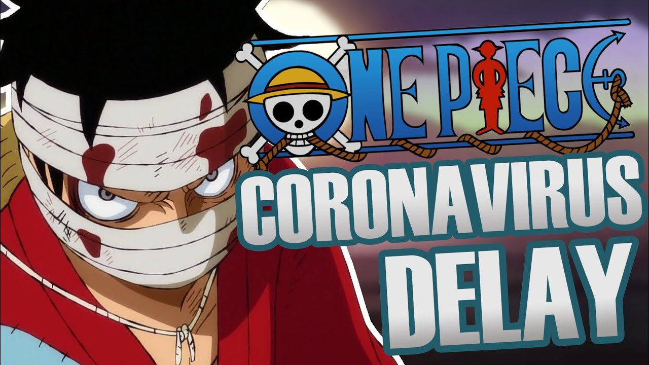 One Piece Episode 930 Release Date and Coronavirus Delay